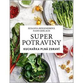 Superpotraviny Kuchařka plná zdraví