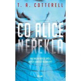 Co Alice neřekla: Jak daleko byste zašli, abyste udrželi tajemství?