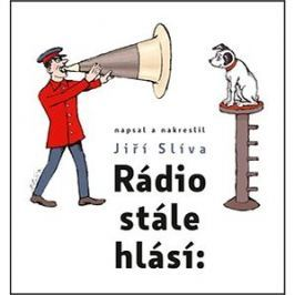 Rádio stále hlásí: