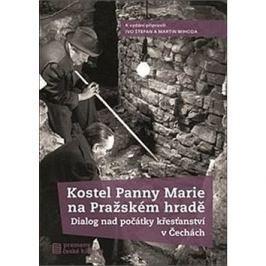 Kostel Panny Marie na Pražském hradě: Dialog nad počátky křesťanství v Čechách