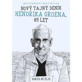 Nový tajný deník Hendrika Groena, 85 let: Dokud se žije