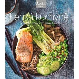 Lehká kuchyně: Vyladěné recepty pro zdraví a energii