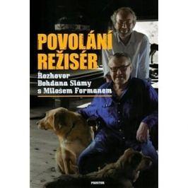 Povolání režisér: Rozhovor Bohdana Slámy s Milošem Formanem