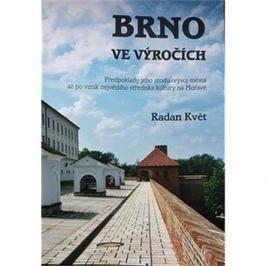 Brno ve výročích: Předpoklady jeho zrodu, vývoj města až po vznik největšího střediska kultury na