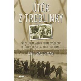 Útěk z Treblinky: Přežil jsem, abych podal svědectví o těch velkých jatkách: Treblince