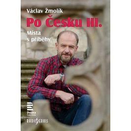 Po Česku III.: Místa s příběhy