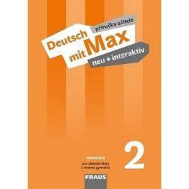 Deutsch mit Max neu + interaktiv 2 PU: Příručka učitele, pro ZŠ a víceletá gymnázia