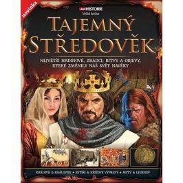 Tajemný středověk: Největší hrdinové, zrádci, bitvy a objevy, které změnily náš svět navěky