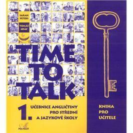 Time to Talk 1. Kniha pro učitele: Učebnice angličtiny pro střední a jazykové školy