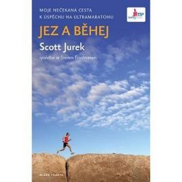 Jez a běhej: Moje nečekaná cesta  k úspěchu na Ultramaratonu