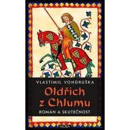 Oldřich z Chlumu: román a skutečnost