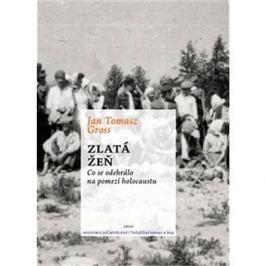 Zlatá žeň: Co se odehrálo na pomezí holocaustu
