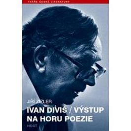 Ivan Diviš Výstup na horu poezie