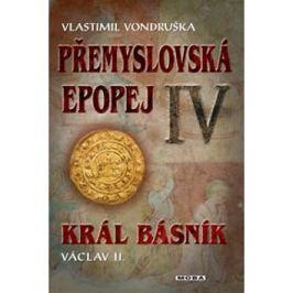 Přemyslovská epopej IV.: Král básník Václav II.