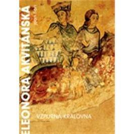 Eleonora Akvitánská: Vzpurná královna