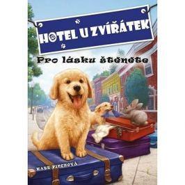 Hotel U zvířátek Pro lásku štěněte