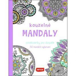 Kouzelné mandaly Omalovánky pro dospělé: 50 mandal k vybarvení
