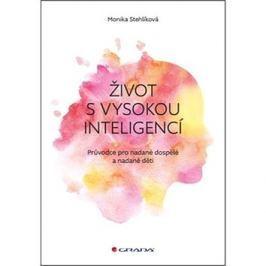 Život s vysokou inteligencí: Průvodce pro nadané dospělé a nadané děti