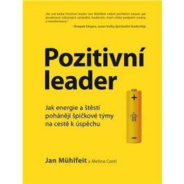 Pozitivní leader: Jak energie a štěstí pohánějí špičkové týmy na cestě k úspěchu