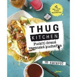Fuck(t) drsná veganská kuchařka: 115 receptů