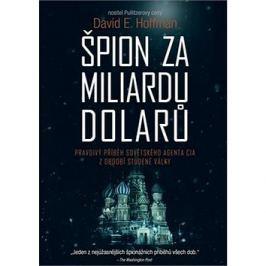 Špion za miliardu dolarů: Pravdivý příběh sovětského agenta CIA z období studené války
