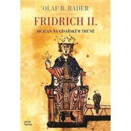 Fridrich II.: Sicilan na císařském trůně Faktografické biografie