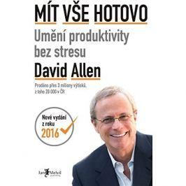 Mít vše hotovo: Umění produktivity bez stresu Management, řízení, personalistika