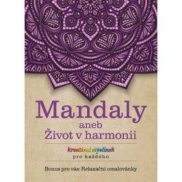 Mandaly aneb Život v harmonii Relaxační omalovánky