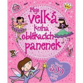 Moje velká kniha oblékacích panenek Šikovné ruce