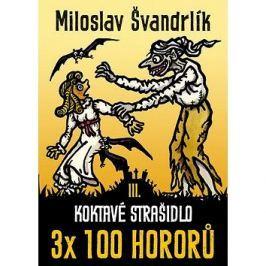 Koktavé strašidlo: 3x 100 hororů – kniha třetí