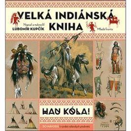 Velká indiánská kniha: HAU KÓLA! Současnost a historie