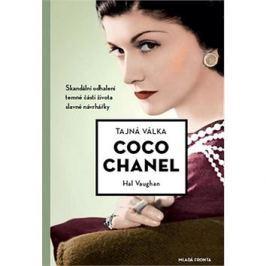 Tajná válka Coco Chanel: Skandální odhalení části života slavné návrhářky Literární biografie