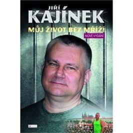 Jiří Kajínek Můj život bez mříží Literární biografie