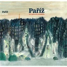 Paříž Co v průvodci nenajdete Průvodci Evropa