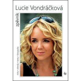 Lucie Vondráčková Zpěvník: Noty. akordy. texty. fotografie Hudba, zpěvníky, příručky