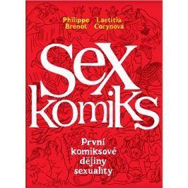 Sexkomiks: První komiksové dějiny sexuality Komiksy