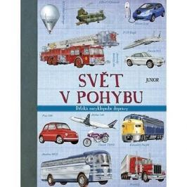 Svět v pohybu: Dětská encyklopedie dopravy Encyklopedie