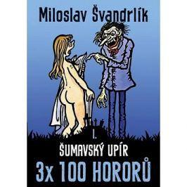 Šumavský upír: 3x 100 hororů – kniha první