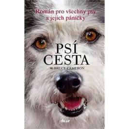 Psí cesta: Román pro všechny psy a jejich páníčky