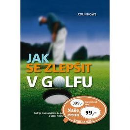 Jak se zlepšit v golfu: Golf je fascinující tím, že je v něm stále co zlepšovat a učení nikdy nekonč