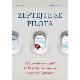 Zeptejte se pilota: Vše, co jste kdy chtěli vědět o letecké dopravě a cestování letadlem