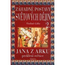 Záhadné postavy světových dějin 2.: Jana z Arku. Prokletá světice.