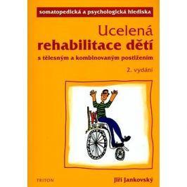 Ucelená rehabilitace dětí: s tělesným a kombinovaným postižením