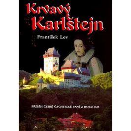 Krvavý Karlštejn: Příběh České Čachtické paní z roku 1535