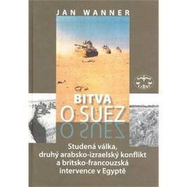 Bitva o Suez: 1956 Studená válka, druhý arabsko-izraelský konflikt a britkso-francouzská in...