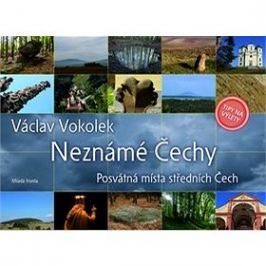 Neznámé Čechy: Posvátná místa středních Čech