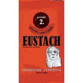 Eustach: Druhý díl volné duchařské série pro děti