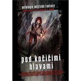 Pod kočičími hlavami: Antologie české fantasy