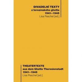 Divadelní texty /Theatertexte: Z terezínského ghetta 1941-1945/aus dem Ghetto Theresienstadt 1941-19
