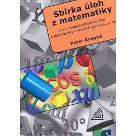 Sbírka úloh z matematiky 2.díl: Pro 2.stupeň základních škol a nižší ročníky víceletých gymnázií